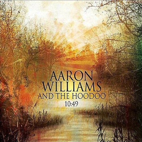 Aaron Williams And The Hoodoo - 1049