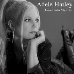 Adele Harley - Come Into My Life