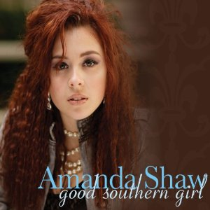 Amanda Shaw - Good Southern Girl sc