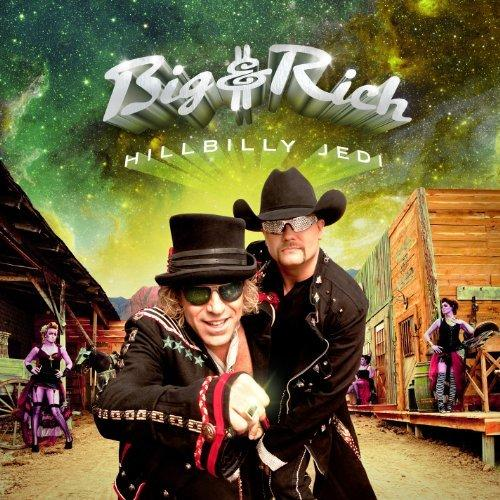 Big And Rich - Hillbilly Jedi