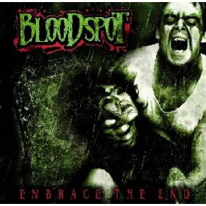 Bloodspot - Embrace The End