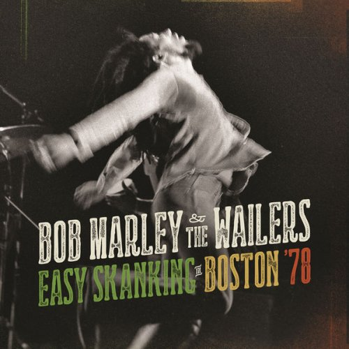 Bob Marley - Easy Skanking Boston