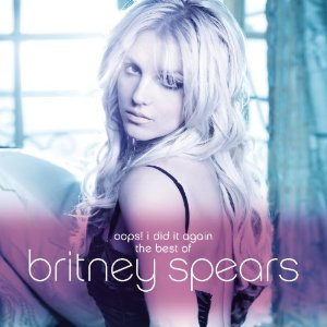 Britney Spears - Oops I Did It Again The Best Of