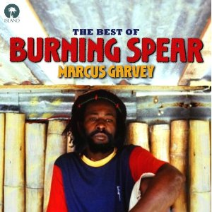 Burning Spear - Marcus Garvey The Best Of
