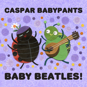 Caspar Babypants - Baby Beatles