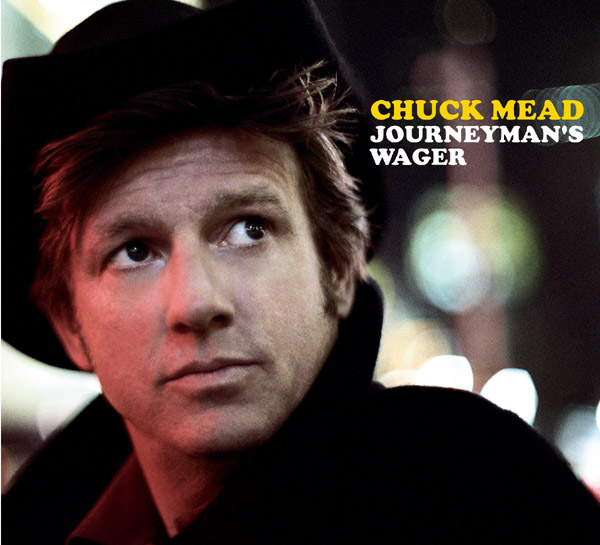 Chuck Mead  - Journeyman