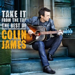 Colin James - Take It From The Top