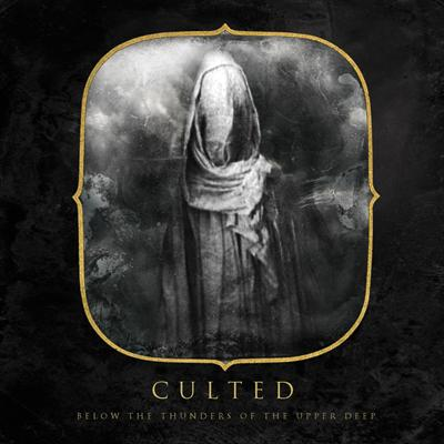 Culted - Beyond The Thunders Of The Upper Deep