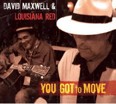 David Maxwell And Louisiana Red - You Got To Move