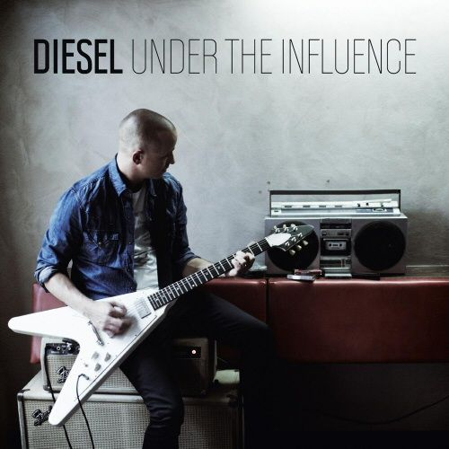 Diesel - Under The Influence