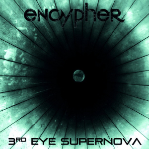 Encypher - 3rd Eye Supernova