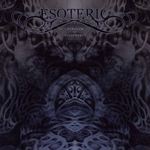 Esoteric - Paragon Of Dissonance