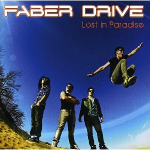 Faber Drive - Lost In Paradise
