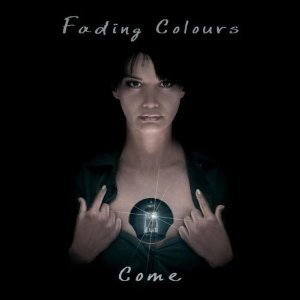 Fading Colours - Come