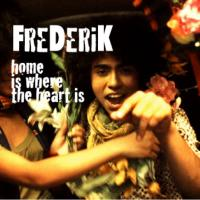 Frederik - Home Is Where The Heart Is