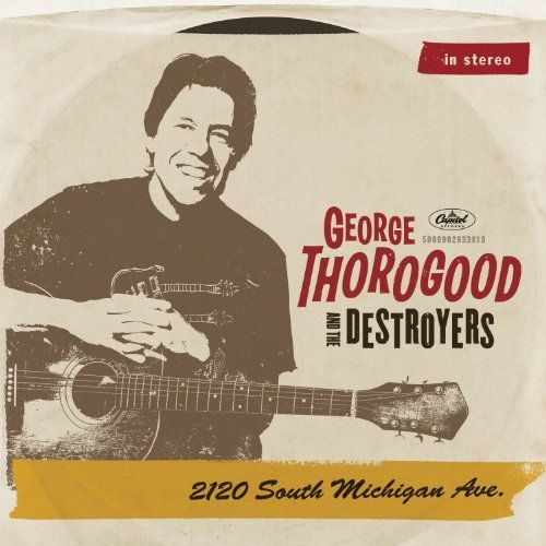 George Thorogood - 2120 South Michigan Ave
