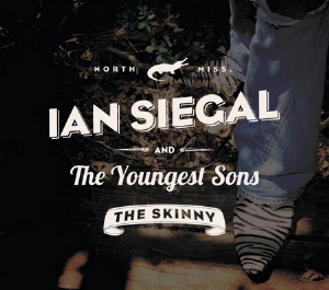 Ian Siegal And The Youngest Sons - The Skinny