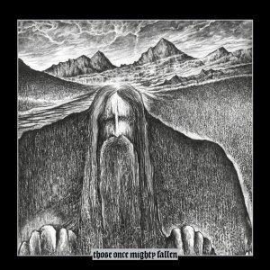Ildjarn And Hate Forest - Those Once Mighty Fallen