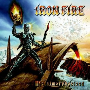 Iron Fire - Metalmorphosized Limited Edition