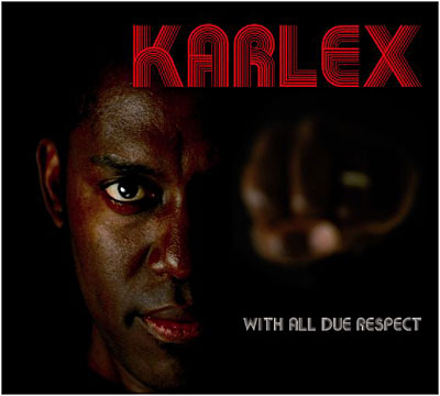 Karlex - With All Due Respect