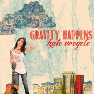 Kate Voegele - Gravity Happens Deluxe Edition