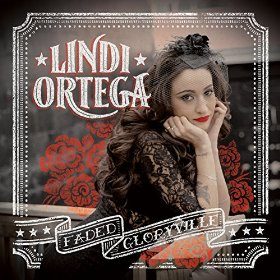 Lindi Ortega - Faded Gloryville