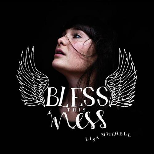 Lisa Mitchell - Bless This Mess