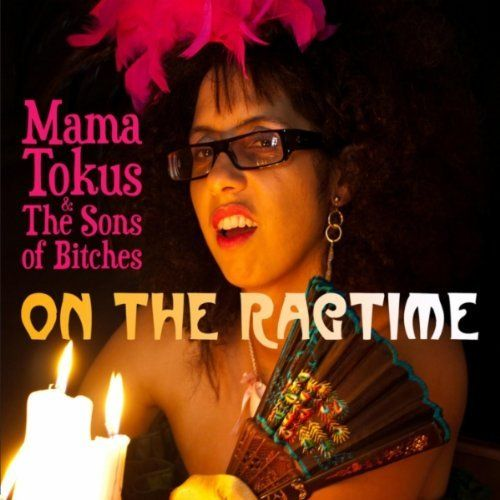 Mama Tokus And The Sons Of Bitches - On The Ragtime