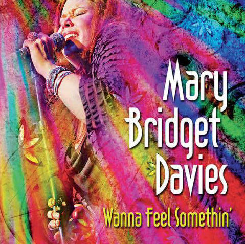 Mary Bridget Davies - Wanna Feel Somethin