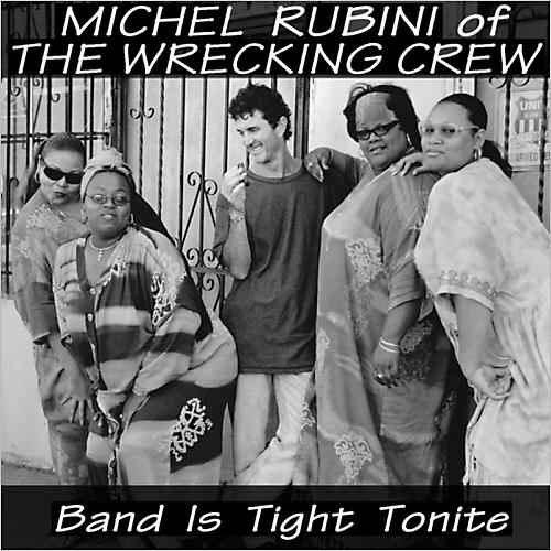 Michel Rubini - Band Is Tight Tonite