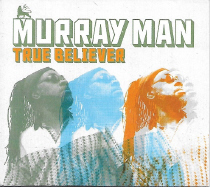 Murray Man - True Believer