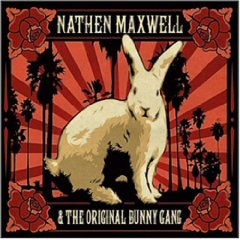 Nathen Maxwell And The Original Bunny Gang