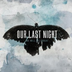 Our Last Night - We Will All Evolve