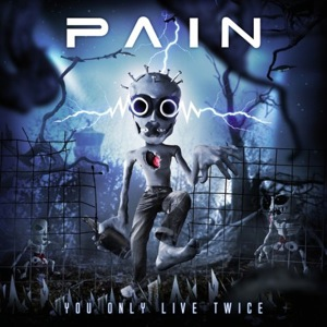 Pain - You Only Live Twice mc