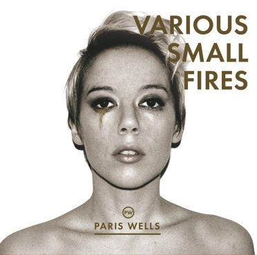 Paris Wells - Various Small Fires