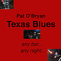 Pat O Bryan - Texas Blues