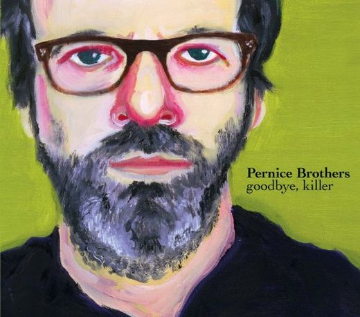 Pernice Brothers - Goodbye Killer