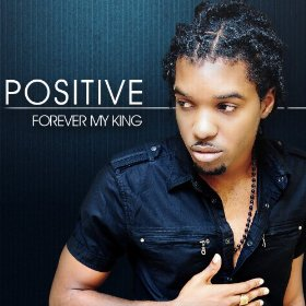 Positive - Forever My King