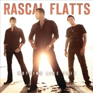 Rascal Flatts - Nothing Like This