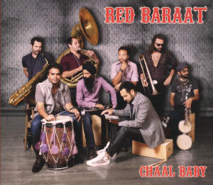 Red Baraat  Chaal Baby