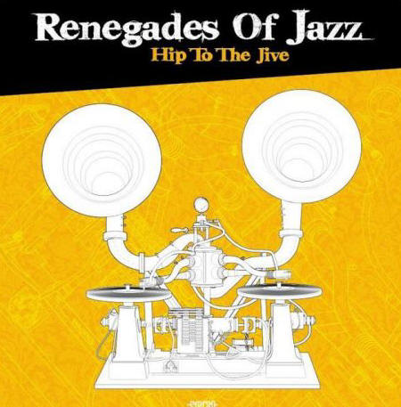 Renegades Of Jazz - Hip To The Jive