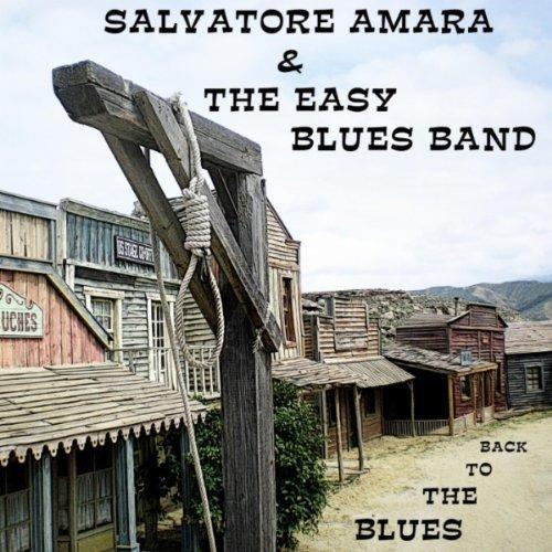 Salvatore Amara And The Easy Blues Band - Back To The Blues