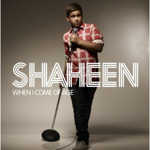 Shaheen - When I Come Of Age
