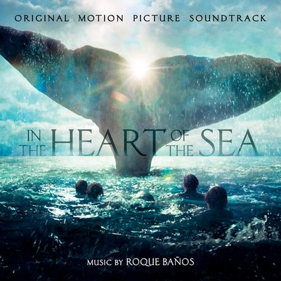 Soundtrack - In The Heart Of The Sea