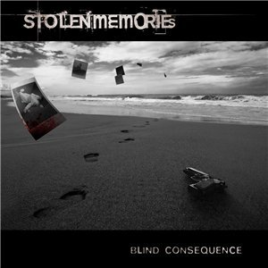 Stolen Memories - Blind Consequence