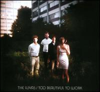 The Luyas - Too Beautiful To Work