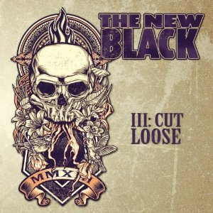 The New Black - III Cut Loose