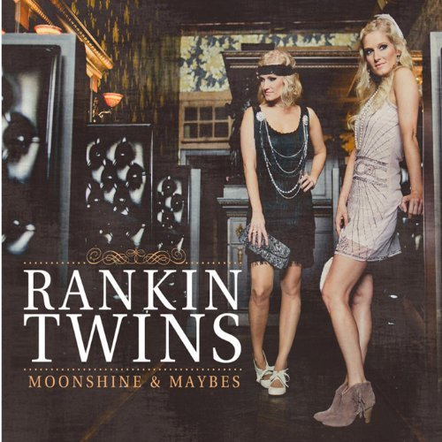 The Rankin Twins - Moonshines And Maybes
