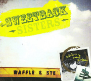 The Sweetback Sisters - Chicken Ain't Chicken