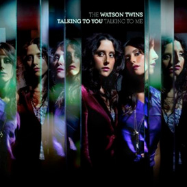 The Watson Twins - Talking To You